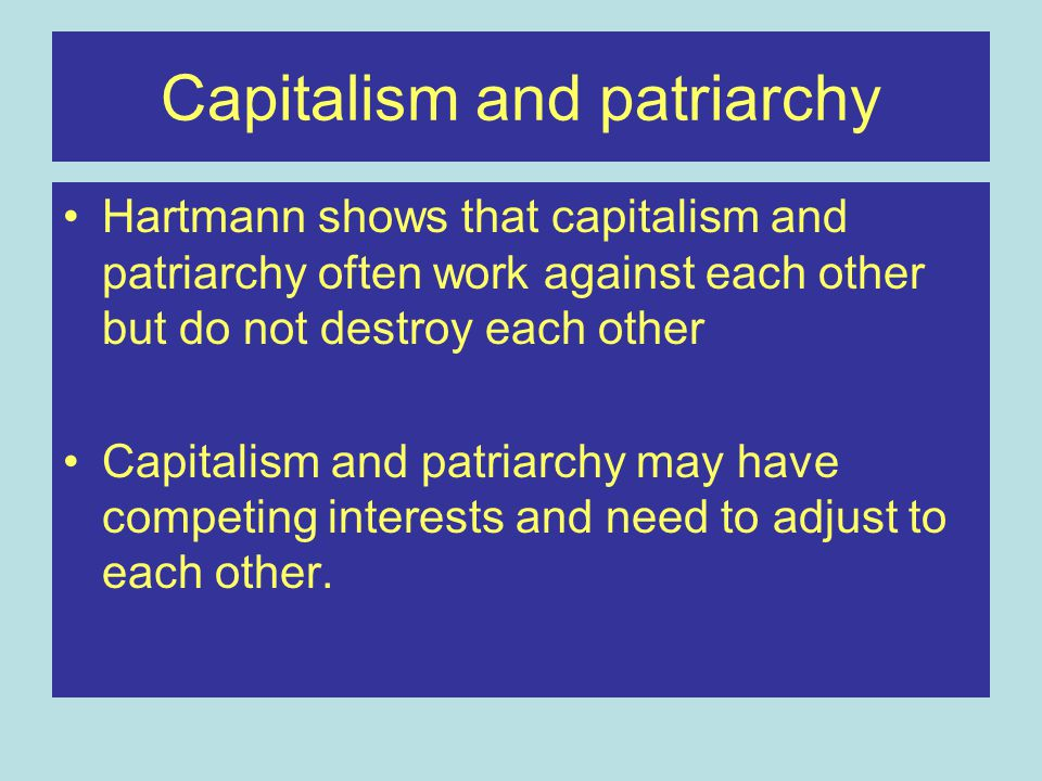 Reproducing for capitalism If women did not work in the home then workers could not sell their labour –Eat, sleep, keep healthy etc If workers had to pay for these services then wages would have to go up