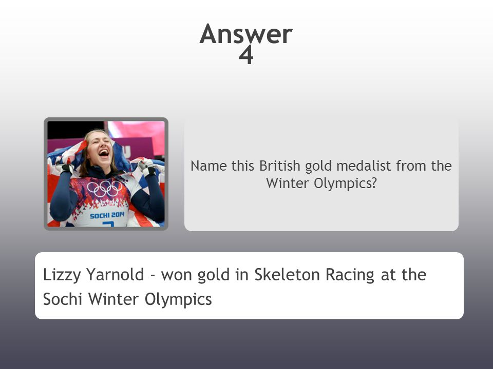 Answer 4 Name this British gold medalist from the Winter Olympics.