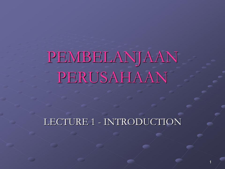 1 PEMBELANJAAN PERUSAHAAN LECTURE 1 - INTRODUCTION