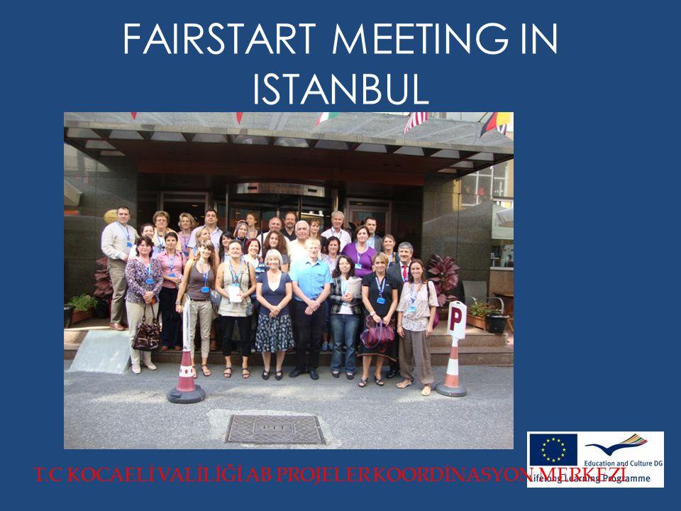 FAIRSTART MEETING IN ISTANBUL T.C KOCAELİ VALİLİĞİ AB PROJELER KOORDİNASYON MERKEZİ