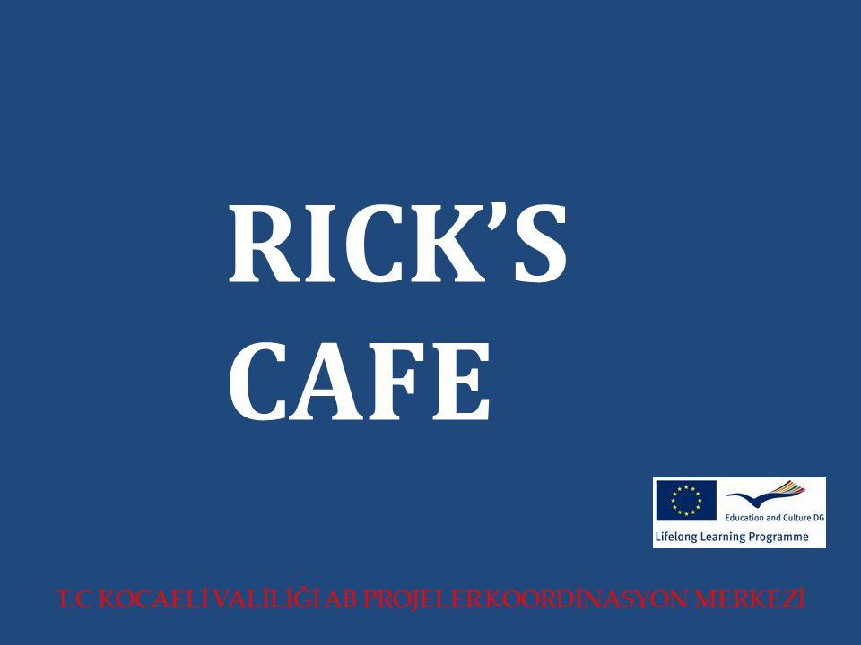 T.C KOCAELİ VALİLİĞİ AB PROJELER KOORDİNASYON MERKEZİ RICK'S CAFE