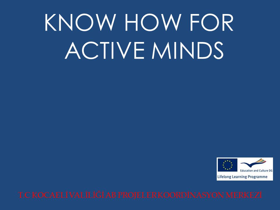 KNOW HOW FOR ACTIVE MINDS