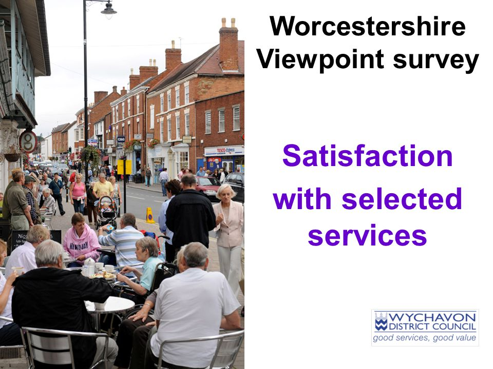 Worcestershire Viewpoint survey Satisfaction with selected services