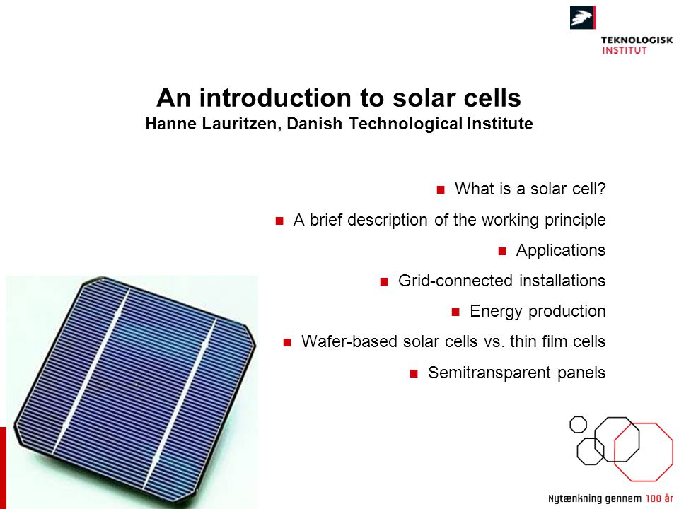 A solar cell is a device that converts light energy to electrical energy