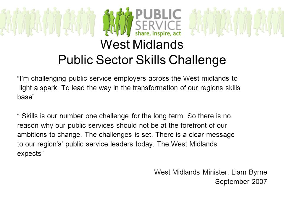 West Midlands Public Sector Skills Challenge I'm challenging public service employers across the West midlands to light a spark.