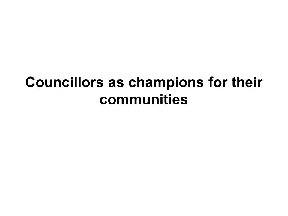 Councillors as champions for their communities