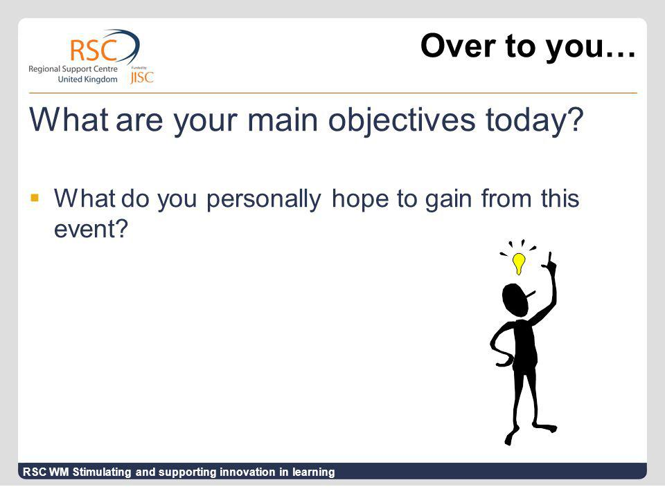 Over to you… What are your main objectives today.