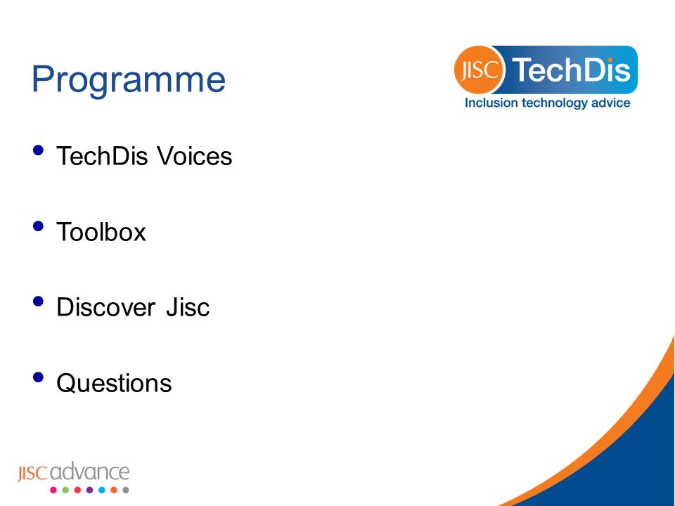Ways of working - 8 Getting good voices… TechDis Jess and TechDis Jack eligibility = post 16 publicly funded learning providers for their networks and personal downloads for their learners/users This includes learners at UK Online Centres