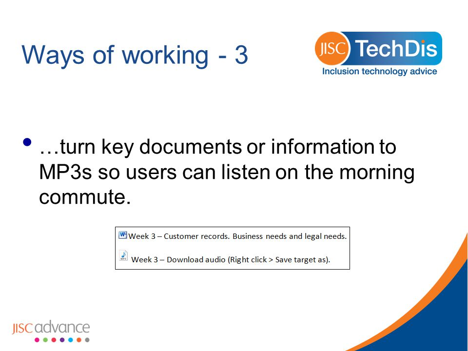 Ways of working - 4 use a service (Audio-boo etc) to upload handouts as a synthetic speech MP3 file.