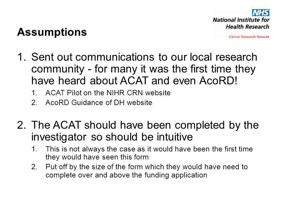 Assumptions 1.Sent out communications to our local research community - for many it was the first time they have heard about ACAT and even AcoRD.