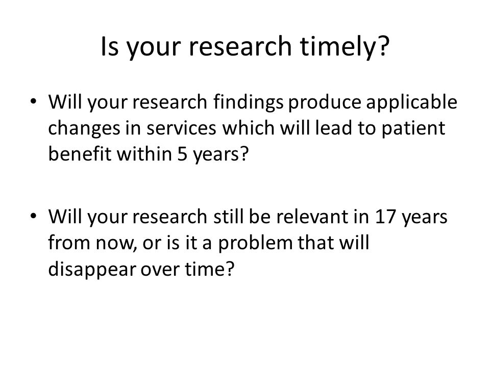 Is your research timely.