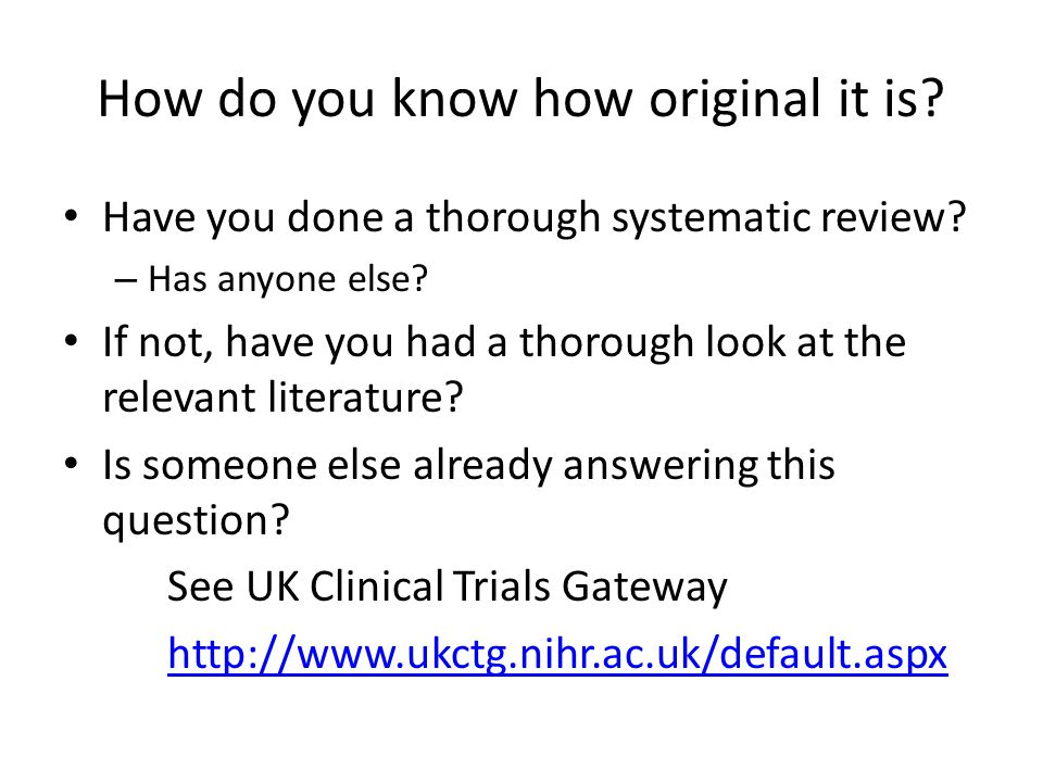 How do you know how original it is. Have you done a thorough systematic review.