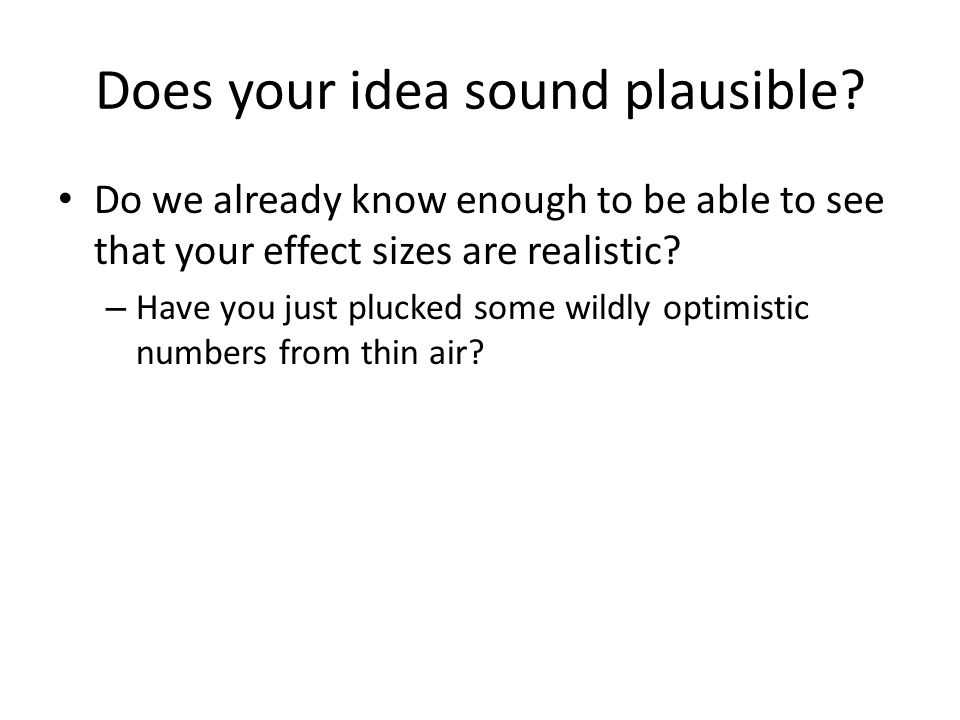 Does your idea sound plausible.