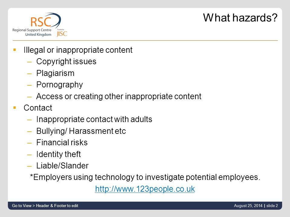 What hazards.