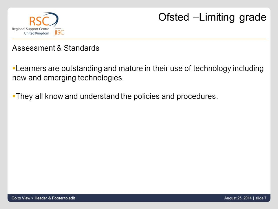 Ofsted –Limiting grade Assessment & Standards  Learners are outstanding and mature in their use of technology including new and emerging technologies.