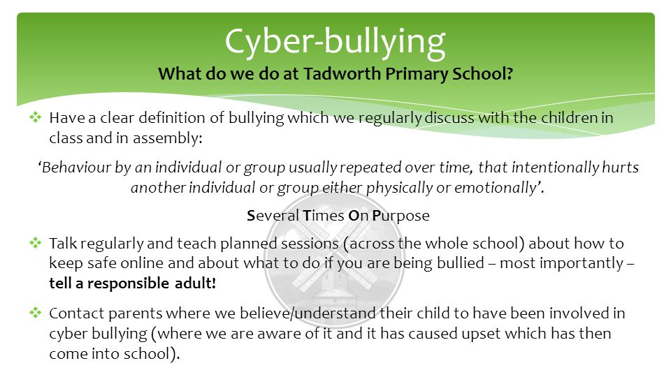 Cyber-bullying What do we do at Tadworth Primary School.