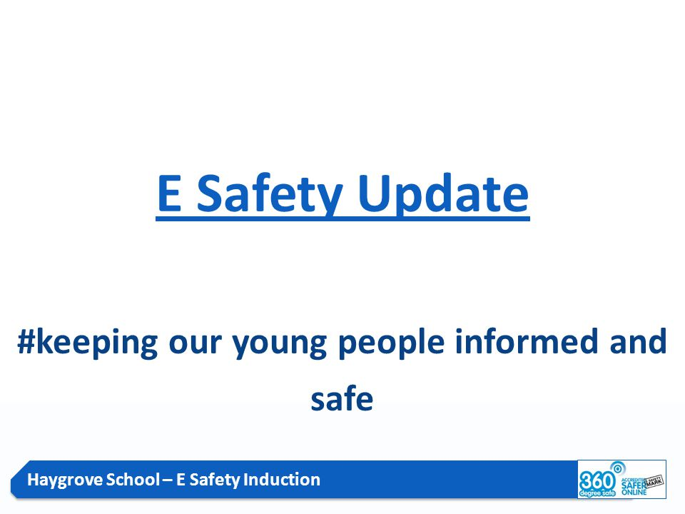 Haygrove School – E Safety Induction