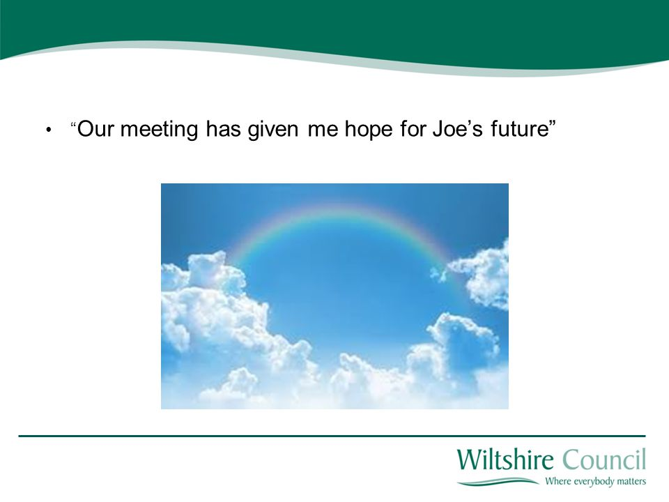 """"""" Our meeting has given me hope for Joe's future"""""""