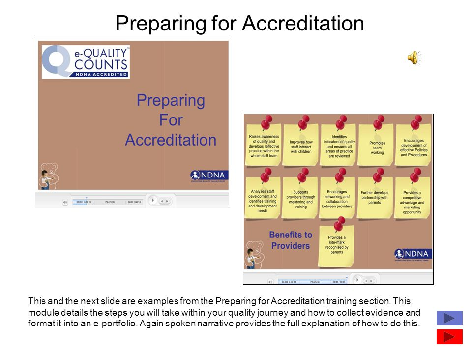 Preparing for Accreditation This and the next slide are examples from the Preparing for Accreditation training section. This module details the steps