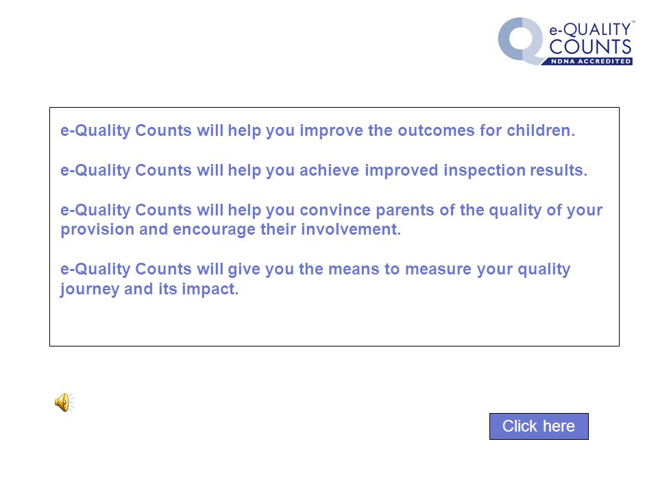e-Quality Counts will help you improve the outcomes for children.