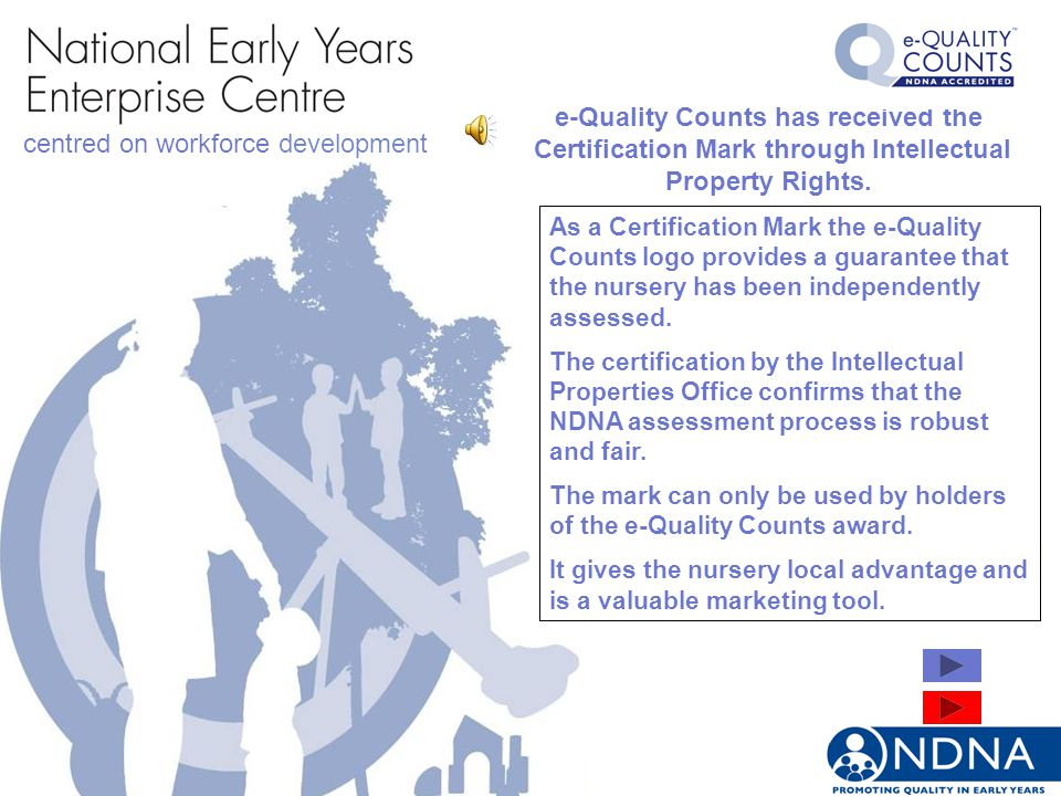 centred on workforce development e-Quality Counts has received the Certification Mark through Intellectual Property Rights.