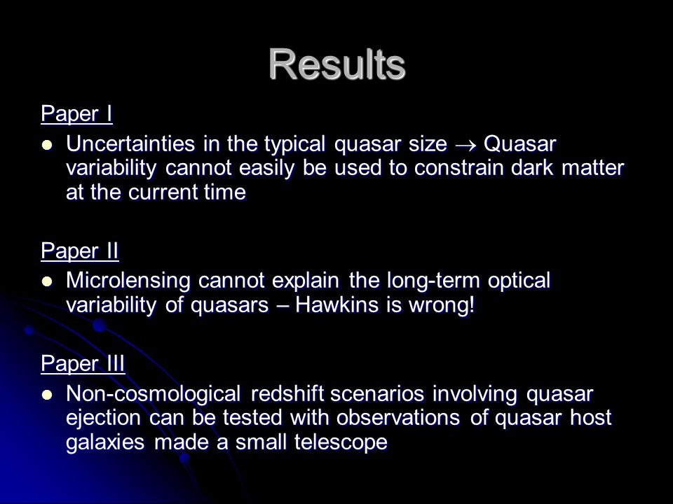 Results Paper I Uncertainties in the typical quasar size  Quasar variability cannot easily be used to constrain dark matter at the current time Uncer