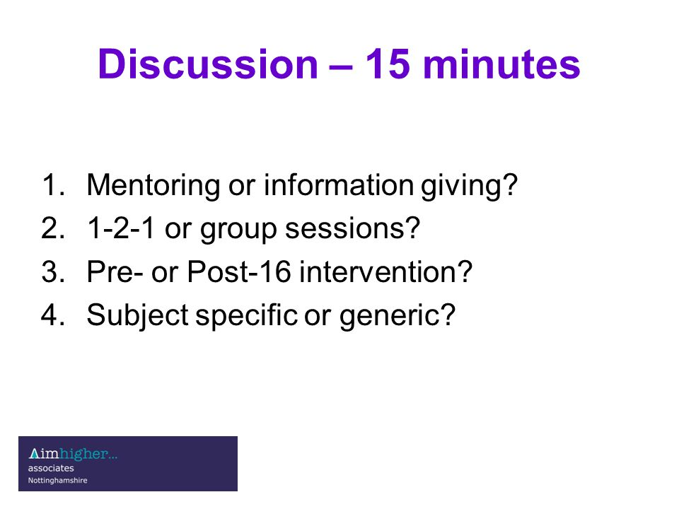 Discussion – 15 minutes 1.Mentoring or information giving.