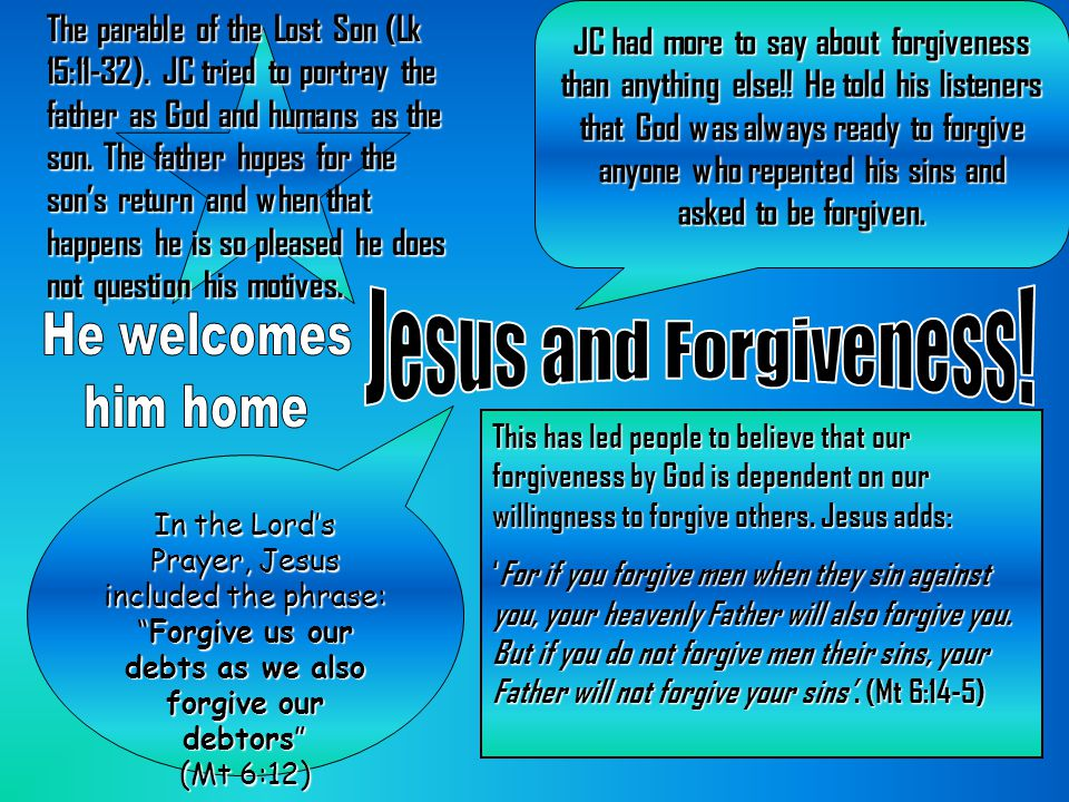 JC had more to say about forgiveness than anything else!.