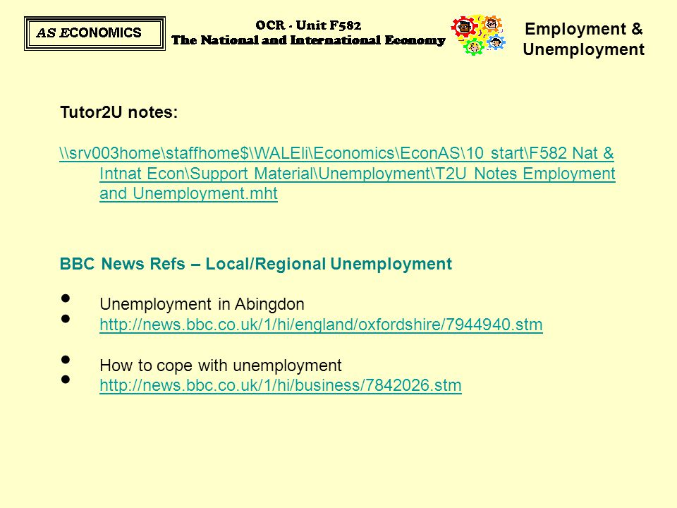 Employment & Unemployment Tutor2U notes: \\srv003home\staffhome$\WALEli\Economics\EconAS\10 start\F582 Nat & Intnat Econ\Support Material\Unemployment