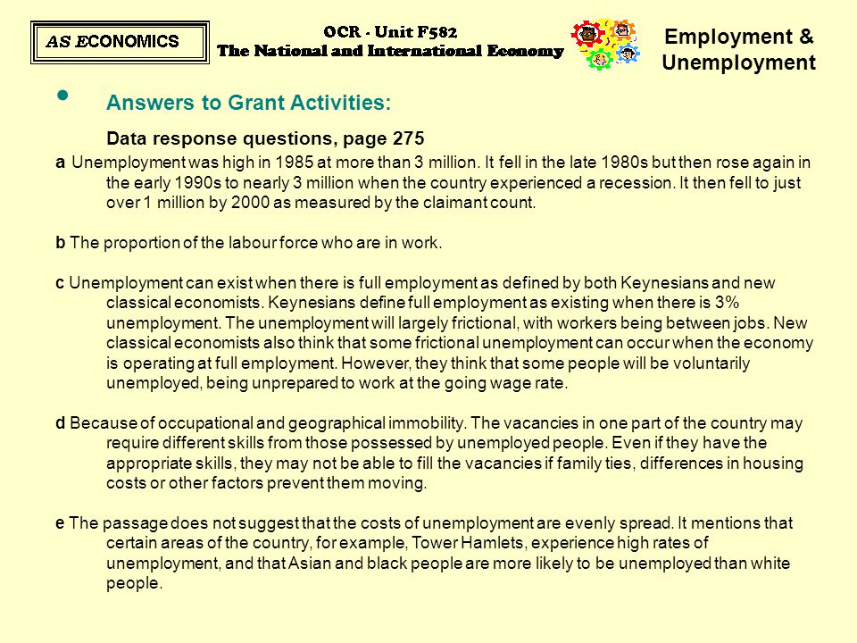 Employment & Unemployment Answers to Grant Activities: Data response questions, page 275 a Unemployment was high in 1985 at more than 3 million. It fe