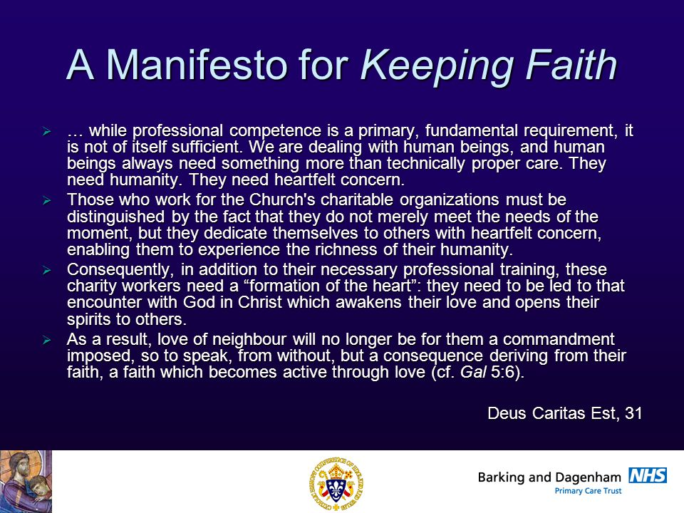Health Improvement Directorate A Manifesto for Keeping Faith  … while professional competence is a primary, fundamental requirement, it is not of itself sufficient.