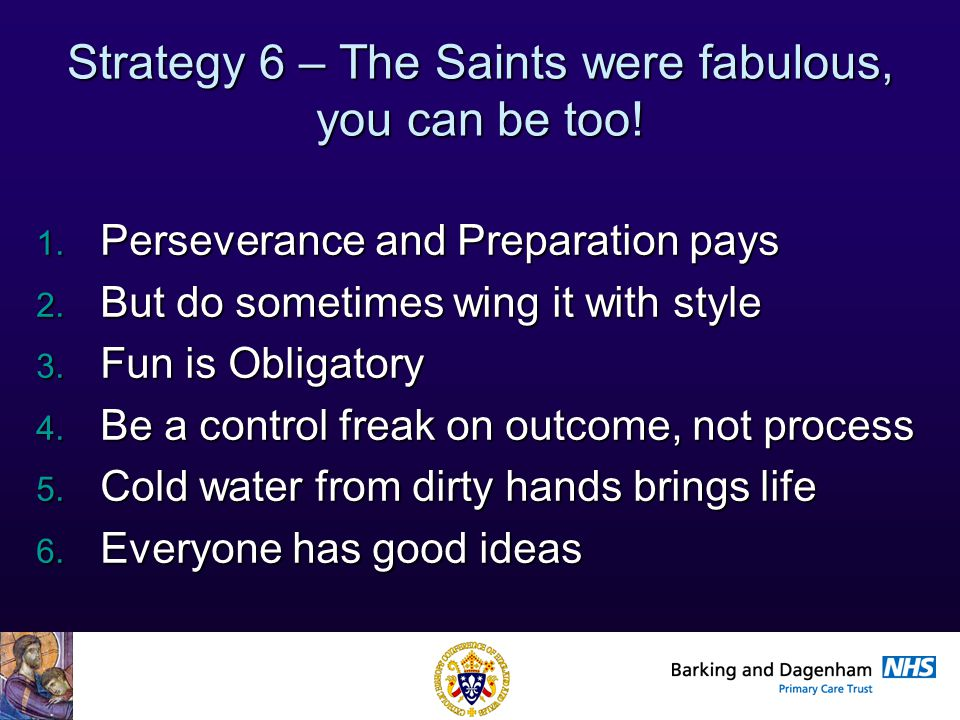Health Improvement Directorate Strategy 6 – The Saints were fabulous, you can be too.