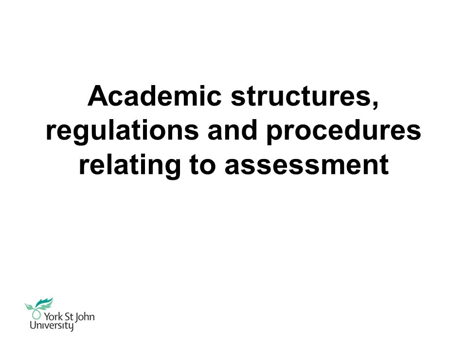 Academic structures, regulations and procedures relating to assessment