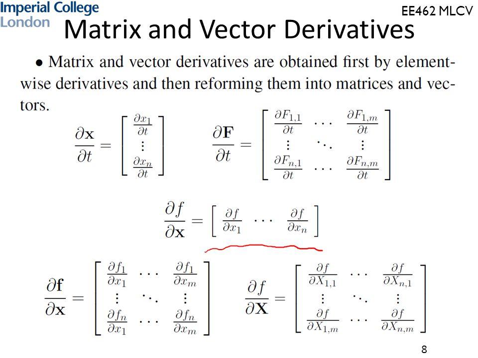 EE462 MLCV 8 Matrix and Vector Derivatives