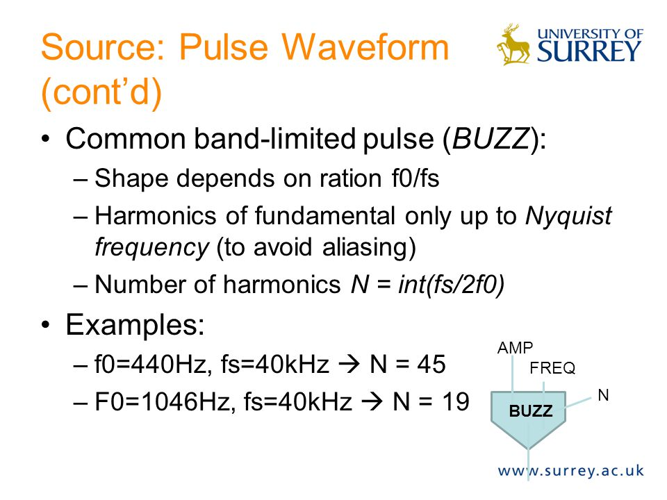 Sources: Pulse waveform Significant amplitude only for a short time (pulse width) Repeated periodically  rich spectrum Spectrum depends on shape and width –Narrow pulse  high frequencies.