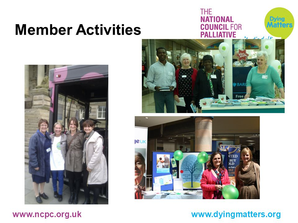 www.ncpc.org.uk www.dyingmatters.org Member Activities