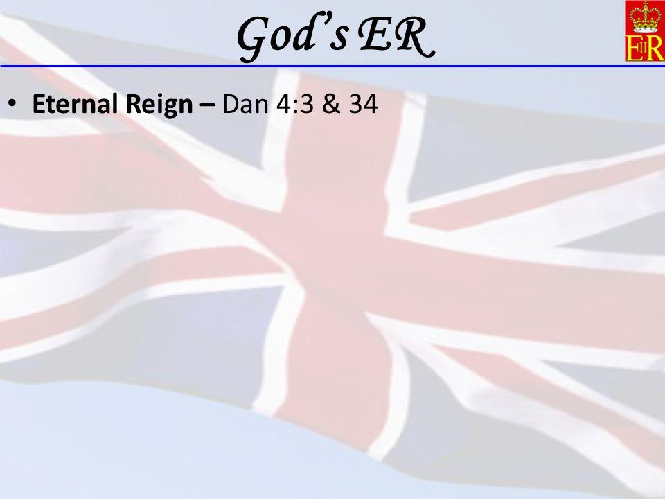 Eternal Reign – Dan 4:3 & 34 God's ER