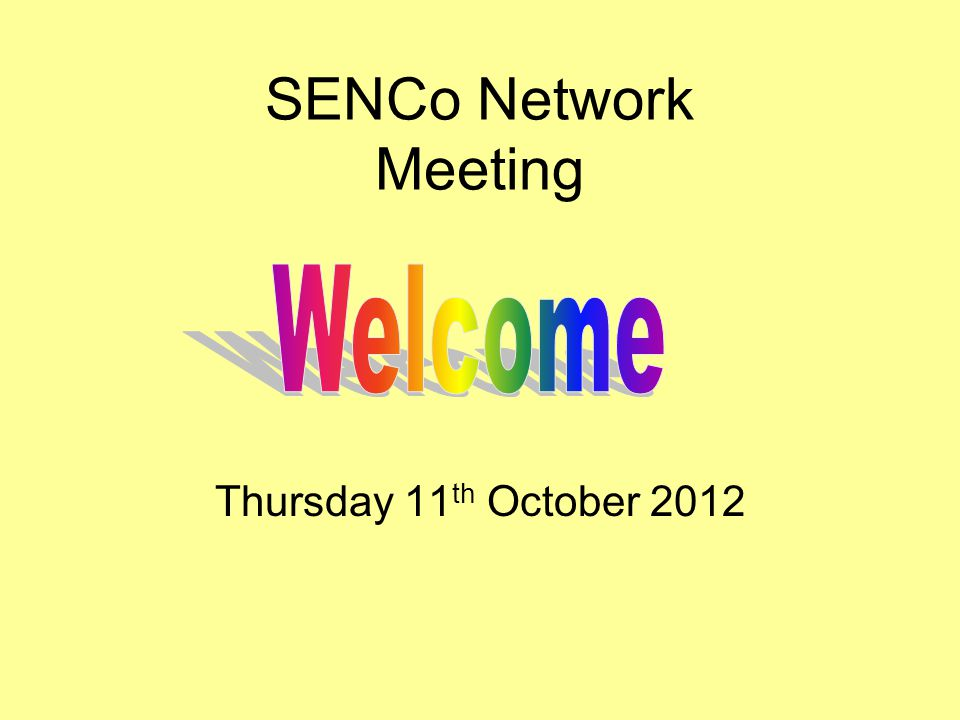 SENCo Network Meeting Thursday 11 th October 2012
