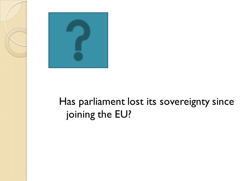 Has parliament lost its sovereignty since joining the EU?