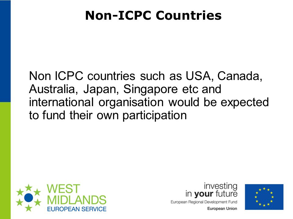 Non-ICPC Countries Non ICPC countries such as USA, Canada, Australia, Japan, Singapore etc and international organisation would be expected to fund their own participation