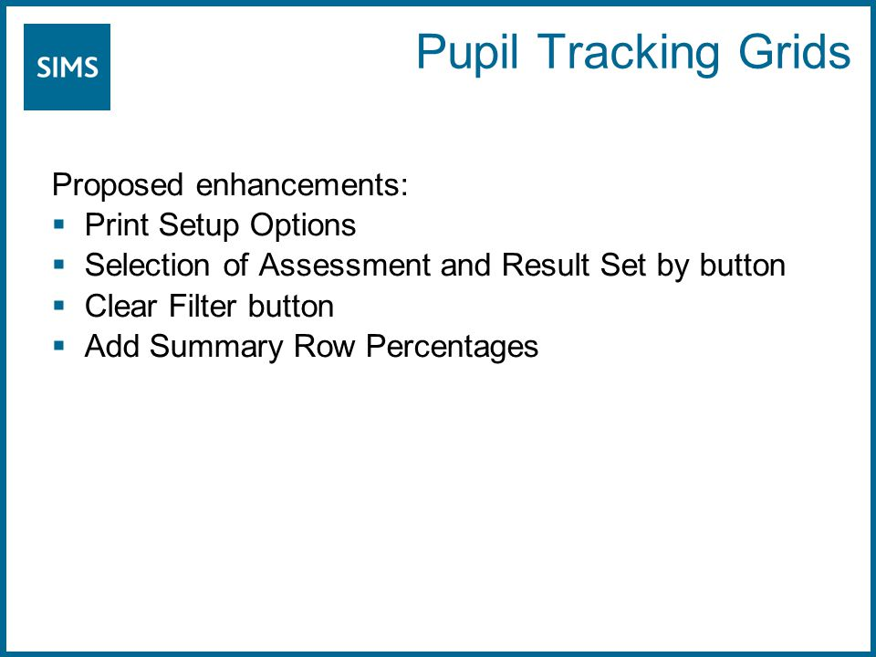 Proposed enhancements:  Print Setup Options  Selection of Assessment and Result Set by button  Clear Filter button  Add Summary Row Percentages