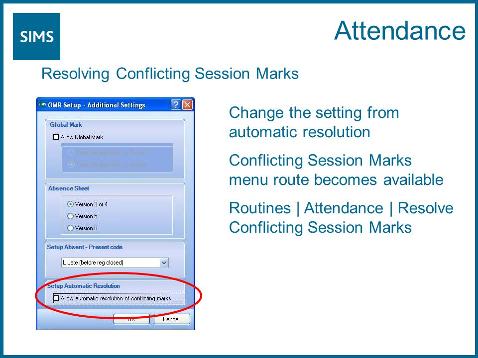 Resolving Conflicting Session Marks Change the setting from automatic resolution Conflicting Session Marks menu route becomes available Routines | Att