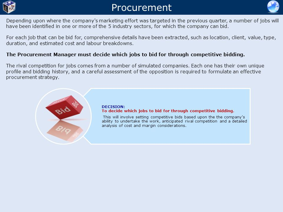Procurement Depending upon where the company's marketing effort was targeted in the previous quarter, a number of jobs will have been identified in on