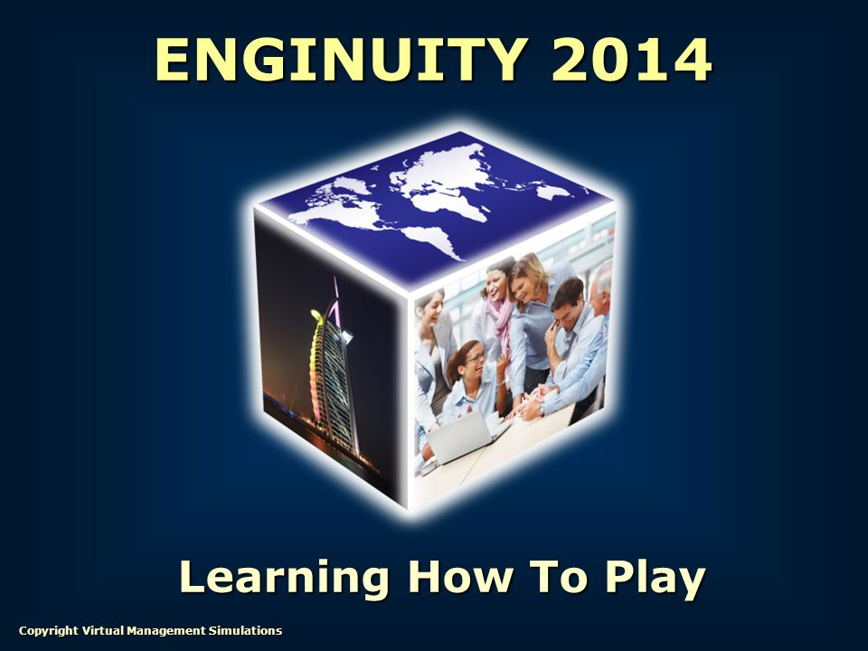 Learning How To Play Copyright Virtual Management Simulations ENGINUITY 2014