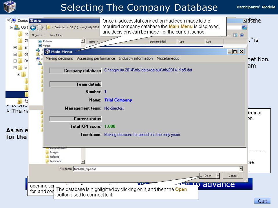 Selecting The Company Database All the information a team needs to manage their business is held in the company database, which is in Access format.