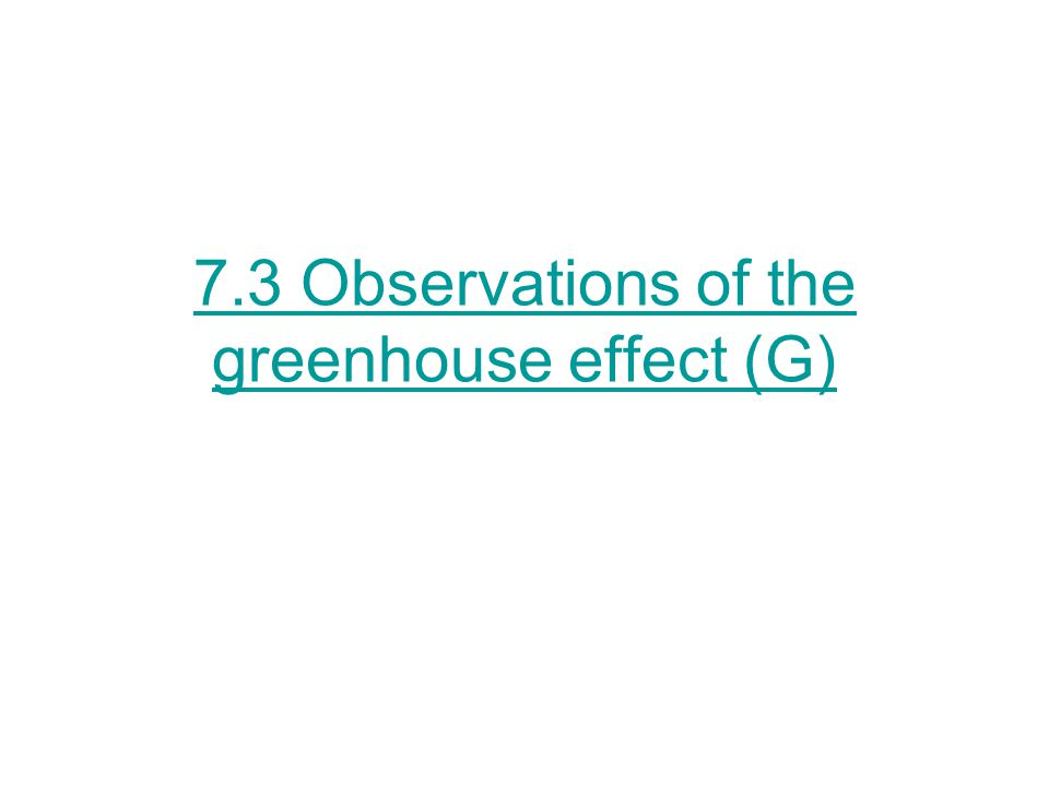 7.3 Observations of the greenhouse effect (G)