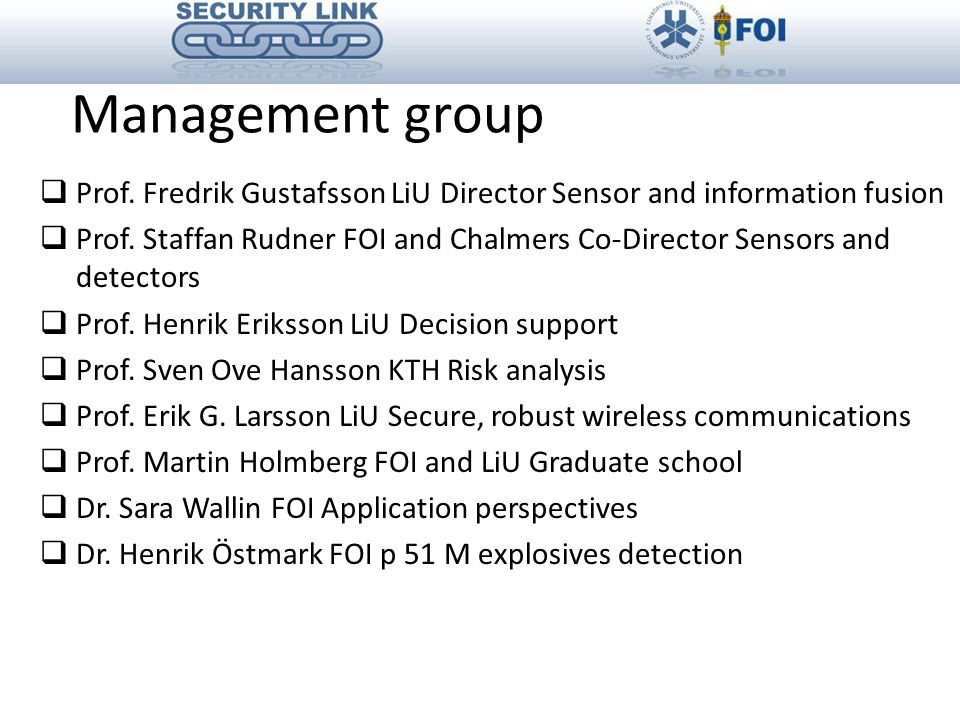 Management group  Prof. Fredrik Gustafsson LiU Director Sensor and information fusion  Prof.