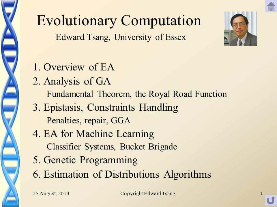 25 August, 2014Copyright Edward Tsang1 Evolutionary Computation Edward Tsang, University of Essex 1.