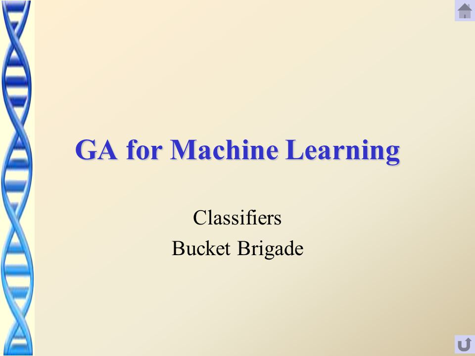 GA for Machine Learning Classifiers Bucket Brigade
