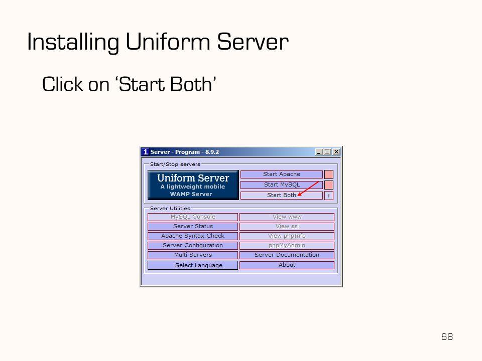 68 Installing Uniform Server Click on 'Start Both'